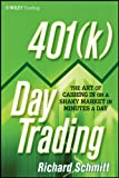 img - for 401(k) Day Trading: The Art of Cashing in on a Shaky Market in Minutes a Day book / textbook / text book
