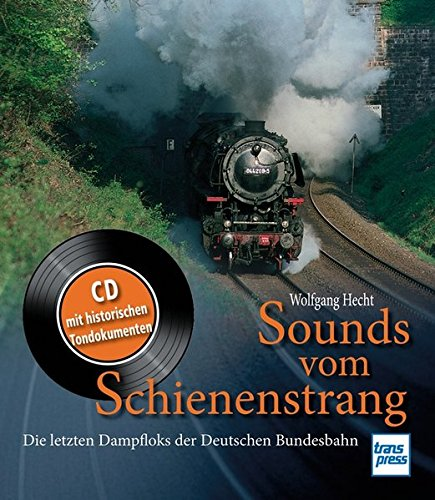 sounds-vom-schienenstrang-die-letzten-dampfloks-der-deutschen-bundesbahn-buch-und-cd