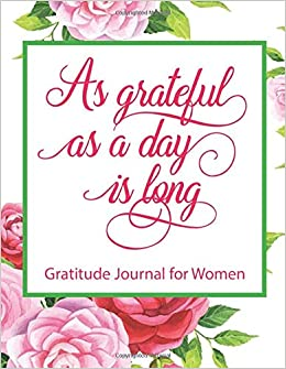 As Grateful As A Day Is Long Gratitude Journal ... - Amazon.com