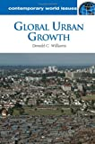 Global Urban Growth, Donald C. Williams, 1598844415
