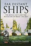 Far Distant Ships: The Blockade of Brest, 1793-1815 (From Reason To Revolution)