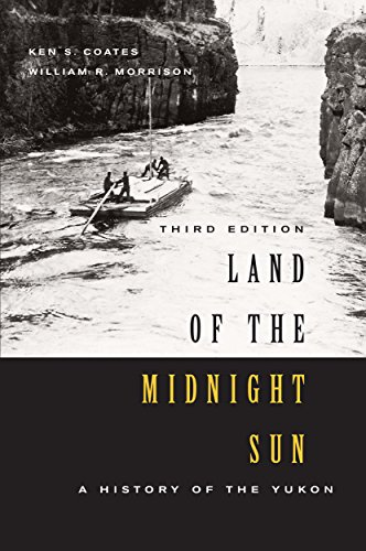 cce33cb7b767a3 Land of the Midnight Sun  A History of the Yukon