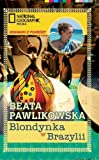 Front cover for the book Blondynka w Brazylii by Beata Pawlikowska