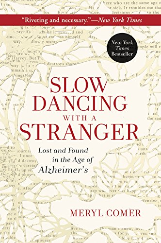 Slow Dancing with a Stranger: Lost and Found in the Age of Alzheimer's (Best Healthcare In Canada)