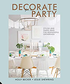 Book Cover: Decorate for a Party: Stylish and Simple Ideas for Meaningful Gatherings