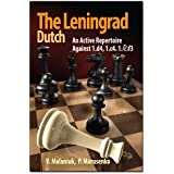 The Leningrad Dutch: An Active Repertoire Against 1.d4, 1.c4, 1.Nf3