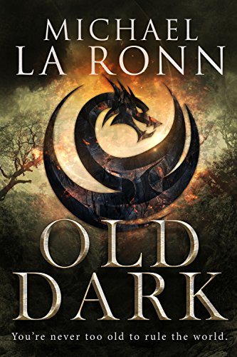 Old Dark (The Last Dragon Lord Book 1) by [La Ronn, Michael]