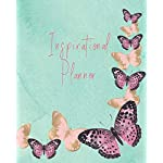 "Inspirational Planner: 2019. Nature Butterfly Theme Monthly/weekly/daily organizer + New Year resolution list, shopping tracker, Books-to-read list, ... motivational quotes. 8"" by 10"", 165 pages"