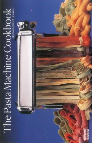 Pasta Machine Cookbook (A Nitty Gritty Cookbook)