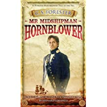 Mr Midshipman Hornblower (A Horatio Hornblower Tale of the Sea Book 1)