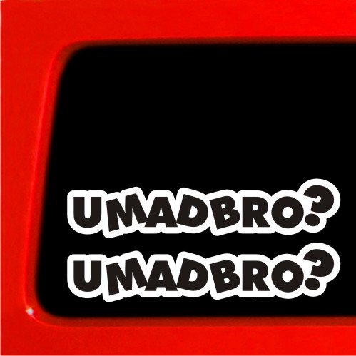 u mad bro decal - 6