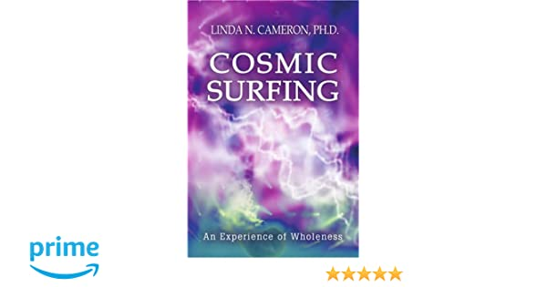 COSMIC SURFING:An Experience of Wholeness