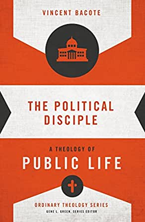 The political disciple a theology of public life ordinary theology print list price 1199 fandeluxe Image collections