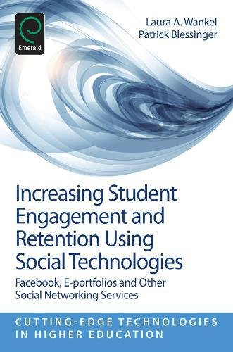 6B: Increasing Student Engagement and Retention Using Social Technologies: Facebook, E-Portfolios and Other Social Networking Services (Cutting-Edge Technologies in Higher Education)