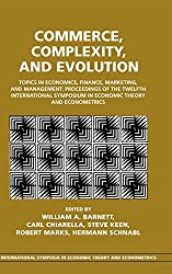 Commerce, Complexity, and Evolution: Topics in Economics, Finance, Marketing, and Management: Proceedings of the Twelfth International Symposium in ... Symposia in Economic Theory and Econometrics)
