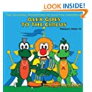 Alex Goes to the Circus: Amazing Adventures of Alex the Crocodile
