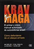 img - for Krav Maga, Como Defenderse De Un Ataque Armado/ Krav Maga, How to Defense Yourself Against Armed Assault: El Primer Y Unico Manual Autorizado De ... / Sports and Martial Arts) (Spanish Edition) book / textbook / text book