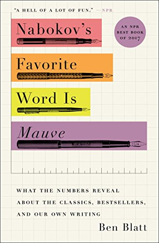 Nabokov's Favorite Word Is Mauve: What the Numbers Reveal About the Classics, Bestsellers, and Ou…