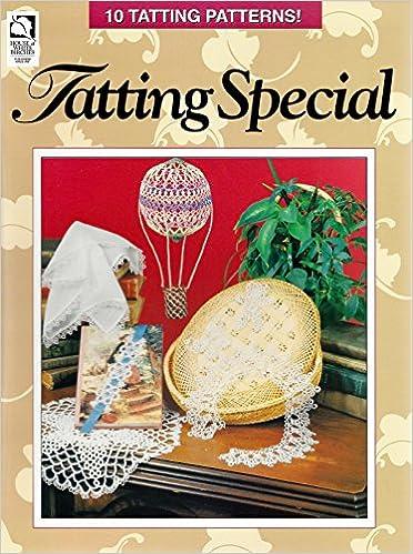 Tatting Special, 10 Tatting Patterns!