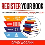 #2: Register Your Book: The Essential Guide to ISBNs, Barcodes, Copyright, and LCCNs