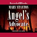 Angel's Advocate: A Beaufort & Company Mystery Audiobook by Mary Stanton Narrated by Julia Gibson