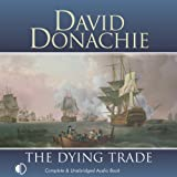 Front cover for the book The Dying Trade by David Donachie