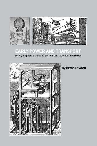 Download Early Power and Transport: Young Engineer's Guide to Various and Ingenious Machines pdf