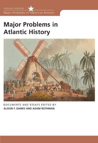 Download By Alison Games Major Problems in Atlantic History: Documents and Essays (Major Problems in American History (Wadswo (1st Edition) ebook