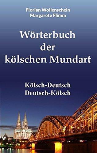 Wörterbuch der kölschen Mundart: Kölsch-Deutsch Deutsch-Kölsch