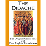 The Didache: The Original Greek Text with Four English Translations