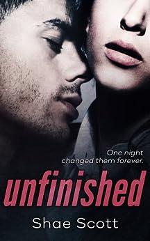 Unfinished by [Scott, Shae]