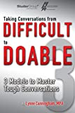 img - for Taking Conversations from Difficult to Doable: 3 Models to Master Tough Conversations book / textbook / text book