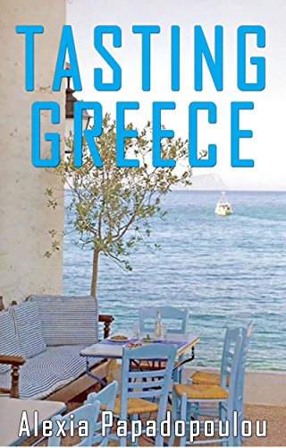 Tasting Greece by Alexia Papadopoulou