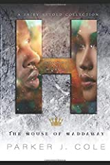 The House of Haddaway: A Fairytale Retelling (A Fairy Retold Collection) Paperback