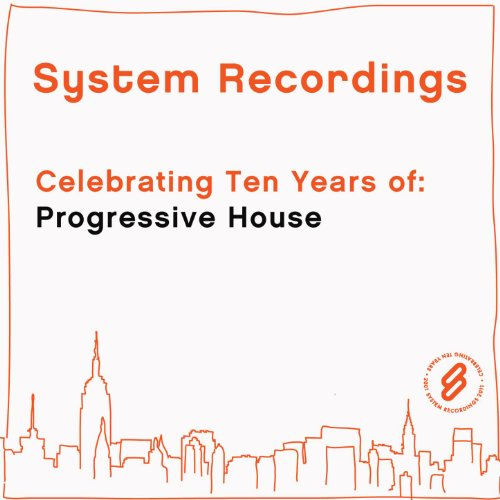 Celebrating ten years of progressive house by system for Progressive house music