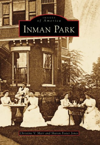 Inman Park (Images of America: Georgia)
