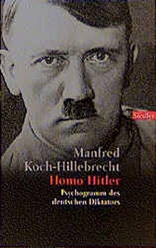Homo Hitler: Psychogramm des deutschen Diktators (Siedler Taschenbuch)
