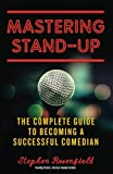 Kyпить Mastering Stand-Up: The Complete Guide to Becoming a Successful Comedian на Amazon.com