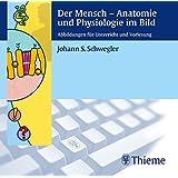 Der Mensch - Anatomie und Physiologie im Bild. CD-ROM für Windows 9x/ME/XP/2000. Abbildungen für Unterricht und Vorlesung.