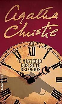 O mistério dos sete relógios por [Christie, Agatha]
