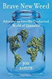 Brave New Weed: Adventures into the Uncharted World of Cannabis offers