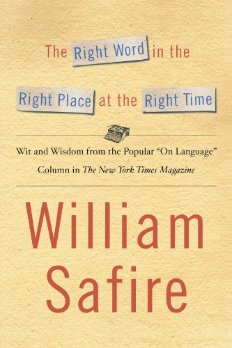 The Right Word in the Right Place at the Right Time: Wit and Wisdom from the Popular ''On Language'' Colu by Brand: Simon n Schuster