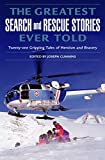 The Greatest Search and Rescue Stories Ever Told, , 1592284833