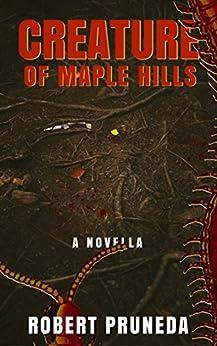 Creature of Maple Hills by [Pruneda, Robert]