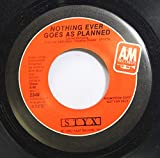STYX 45 RPM Nothing Ever Goes As Planned / Nothing Ever Goes As Planned