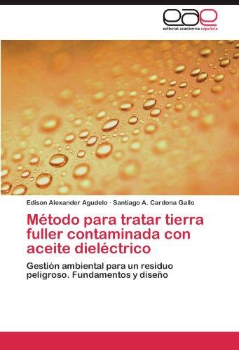 Descargar Libro Método Para Tratar Tierra Fuller Contaminada Con Aceite Dieléctrico Agudelo Edison Alexander