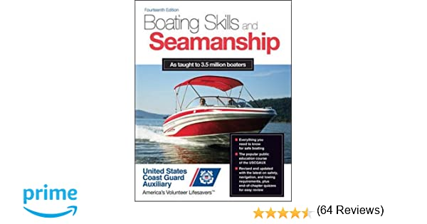 Boating skills and seamanship 14th edition us coast guard boating skills and seamanship 14th edition us coast guard auxiliary assoc inc 9780071829328 amazon books fandeluxe Gallery