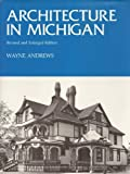 Architecture in Michigan, Wayne Andrews, 0814317189