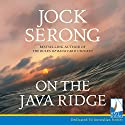 On the Java Ridge Audiobook by Jock Serong Narrated by Lewis Fitz-Gerald