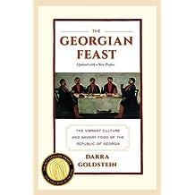 The Georgian Feast: The Vibrant Culture and Savory Food of the Republic of Georgia